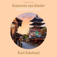 Kejserens nye klæder - en beretning fra Japan - Karl Johannes Eskelund