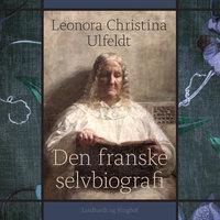 Den franske selvbiografi - Leonora Christina Ulfeldt