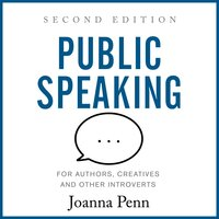 Public Speaking for Authors, Creatives and Other Introverts - Joanna Penn