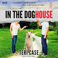 In the Doghouse - Teri Case