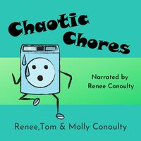 Chaotic Chores - Renee Conoulty,Tom Conoulty,Molly Conoulty
