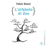 L'alfabeto di Zoe - Fabio Stassi