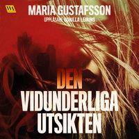 Den vidunderliga utsikten - Maria Gustafsson