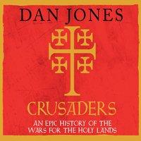 Crusaders - Dan Jones
