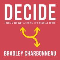 Decide - Bradley Charbonneau
