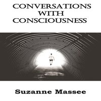 Conversations with Consciousness - Suzanne Massee