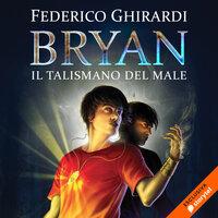 Bryan 2: Il talismano del male - Federico Ghirardi