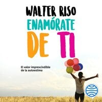 Enamórate de ti - Walter Riso