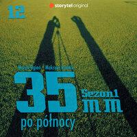 Podcast - #12 35mm po północy: praca na planie zdjęciowym - Marek Ogień, Maksym Rudnik