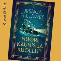 Nuori, kaunis ja kuollut - Jessica Fellowes