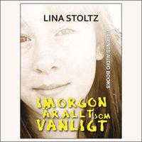 Imorgon är allt som vanligt - Lina Stoltz
