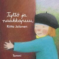 Tyttö ja naakkapuu - Riitta Jalonen