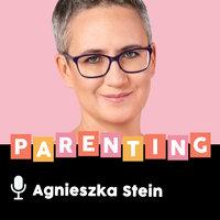 Podcast - #21 Podcast rodzicielski: Wyobraźnia - Agnieszka Stein