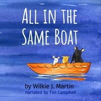 All In The Same Boat - Wilkie J. Martin