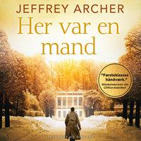 Her var en mand - Jeffrey Archer