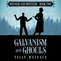 Galvanism and Ghouls - Tilly Wallace