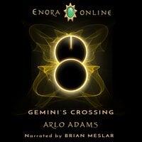 Gemini's Crossing: A LitRPG Gamelit Fantasy Adventure - Arlo Adams