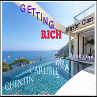 Getting Rich - Book One - Quentin Carlisle