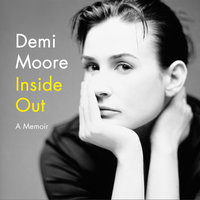 Inside Out: A Memoir - Demi Moore