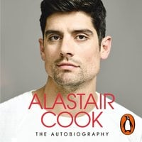 The Autobiography - Sir Alastair Cook
