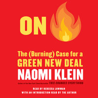 On Fire: The Case for the Green New Deal - Naomi Klein