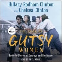 The Book of Gutsy Women: Favorite Stories of Courage and Resilience - Chelsea Clinton,Hillary Rodham Clinton