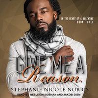 Give Me A Reason - Stephanie Nicole Norris