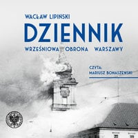 Dziennik. Wrześniowa Obrona Warszawy - Wacław Lipiński