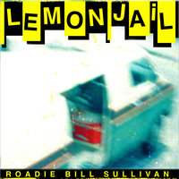 Lemon Jail: On The Road With The Replacements - Bill Sullivan