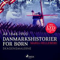 Danmarkshistorier for børn (35) (år 1848-1900) - Skagensmalerne - Maria Helleberg
