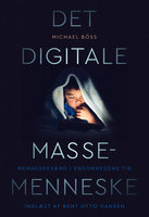 Det digitale massemenneske - Michael Böss