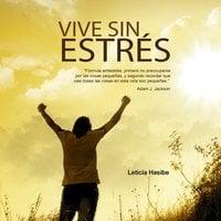 Vive sin estrés - Leticia Hasibe