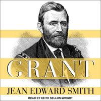 Grant - Jean Edward Smith