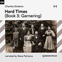 Hard Times (Book 3: Garnering) - Charles Dickens