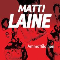 Ammattilainen - Matti Laine