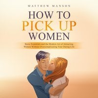 How to Pick Up Women - Matthew Manson