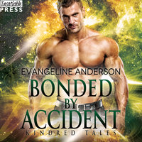 Bonded by Accident - Evangeline Anderson