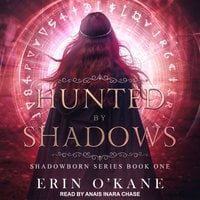 Hunted by Shadows - Erin O'Kane