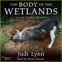 The Body in the Wetlands - Judi Lynn