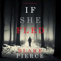 If She Fled - Blake Pierce