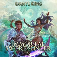 Immortal Swordslinger Book 2 - Dante King