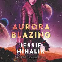 Aurora Blazing - Jessie Mihalik
