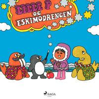 Lille P og eskimodrengen - Rina Dahlerup