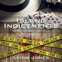 Island Indictments - Leigh Jones