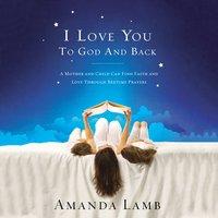 I Love You to God and Back - Amanda Lamb