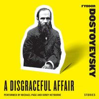 A Disgraceful Affair: Stories - Fyodor Dostoyevsky