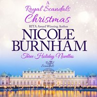 A Royal Scandals Christmas: Three Holiday Novellas - Nicole Burnham