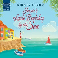 Jessie's Little Bookshop by the Sea - Kirsty Ferry
