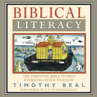 Biblical Literacy: The Essential Bible Stories Everyone Needs to Know - Timothy Beal