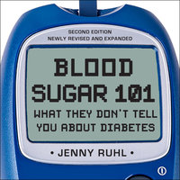 Blood Sugar 101: What They Don't Tell You About Diabetes - Jenny Ruhl